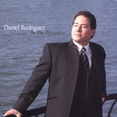 DANIEL RODRIGUEZ: In The Presence
